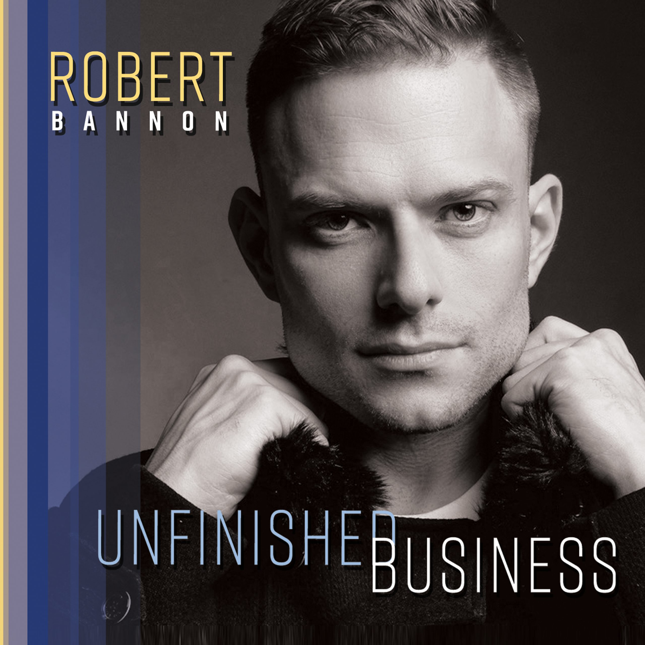 Robert Bannon 'Unfinished Business' Album Cover